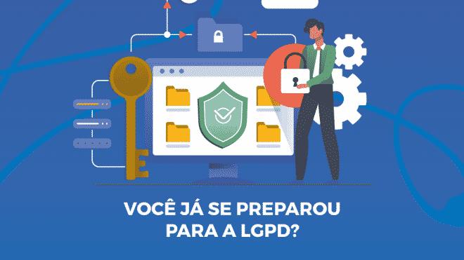 Você esta preparado para a LGPD?