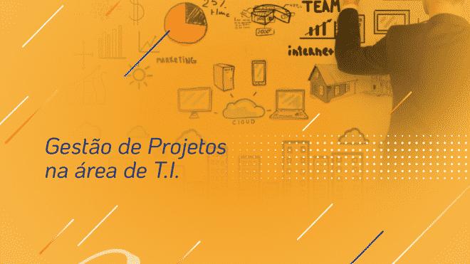 Importância da Gestão de Projetos em TI