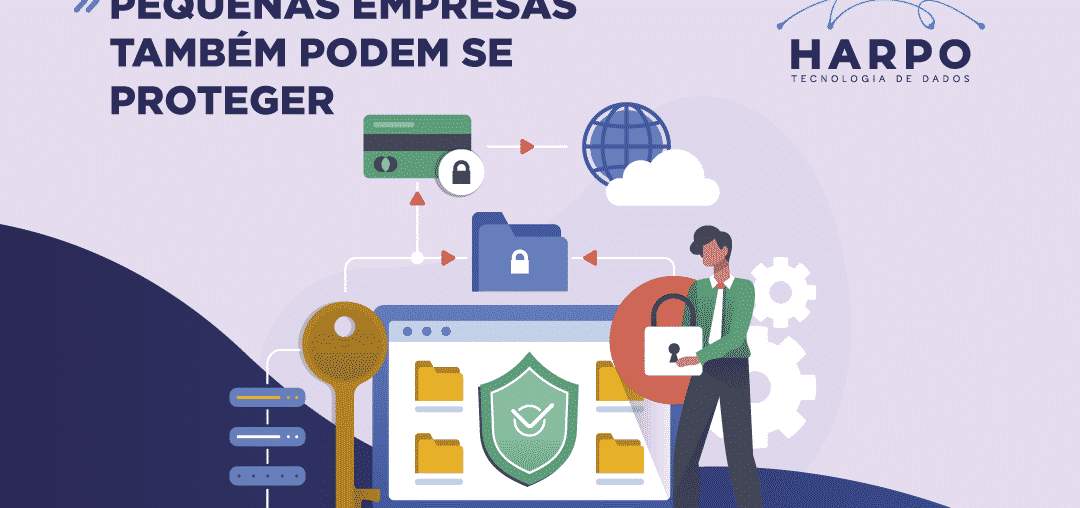 Pequenas empresas também devem investir em segurança de dados