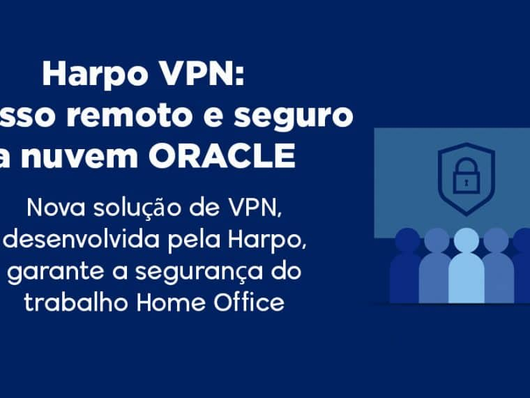 HARPO VPN - Acesso remoto e seguro a nuvem Oracle